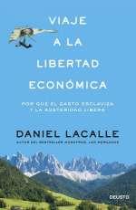 Viaje a la libertad económica Daniel lacalle