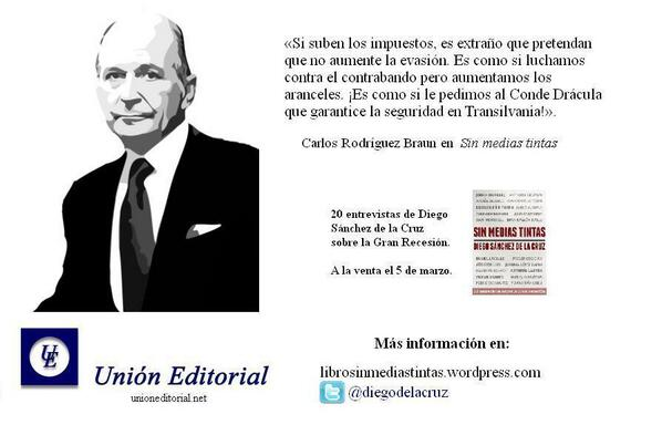 Carlos Rodríguez Braun Sin Medias Tintas 20 entrevistas Gran Recesión Diego Sánchez de la Cruz