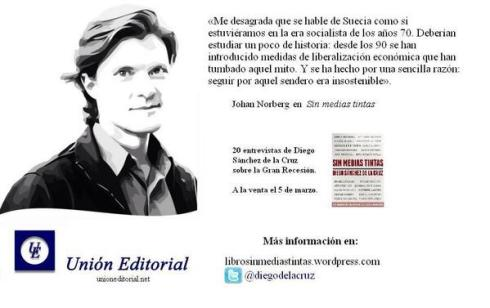 Johan Norberg Sin Medias Tintas 20 entrevistas Gran Recesión Diego Sánchez de la Cruz