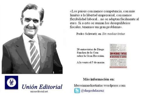 Pedro Schwartz Sin Medias Tintas 20 entrevistas Gran Recesión Diego Sánchez de la Cruz
